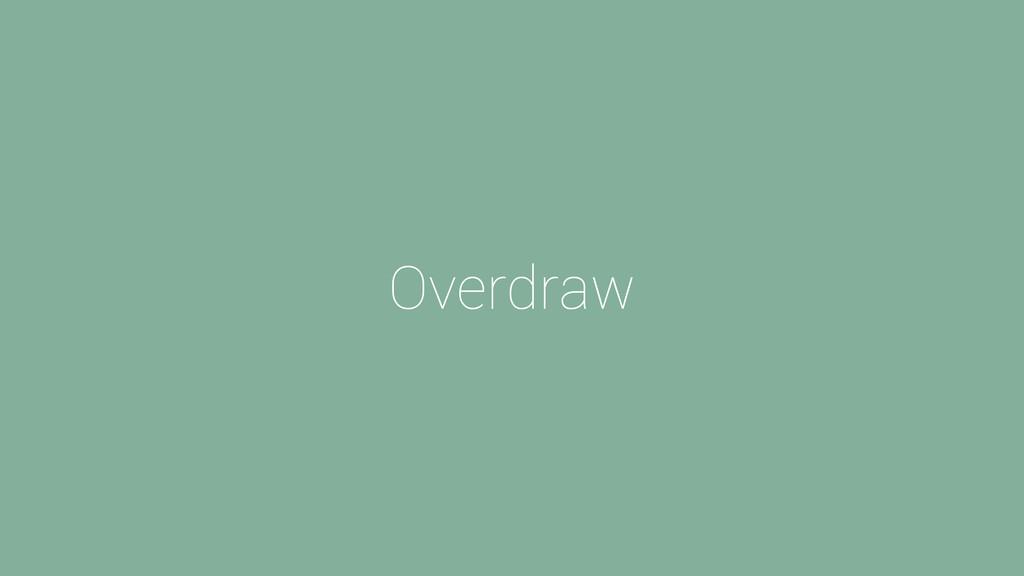 Overdraw