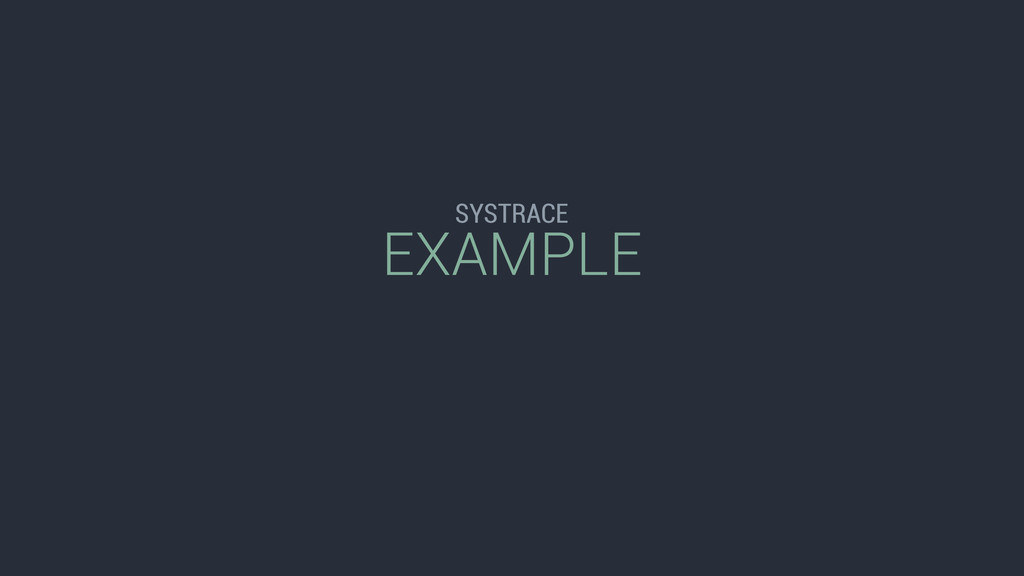 EXAMPLE SYSTRACE