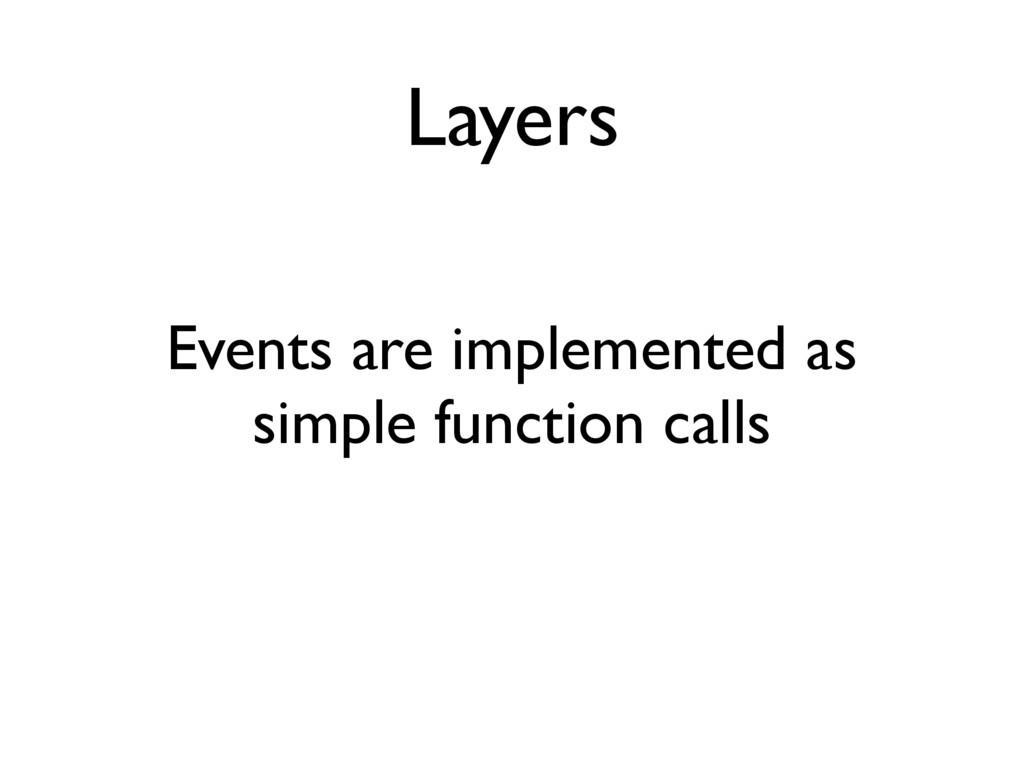 Layers Events are implemented as simple functio...