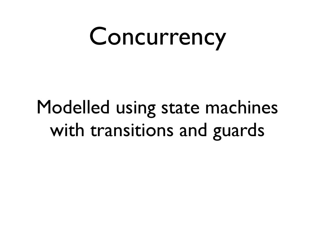 Concurrency Modelled using state machines with ...