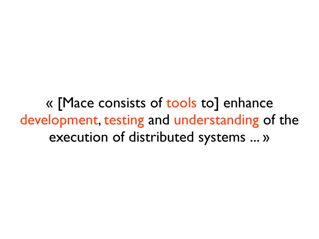 « [Mace consists of tools to] enhance developme...
