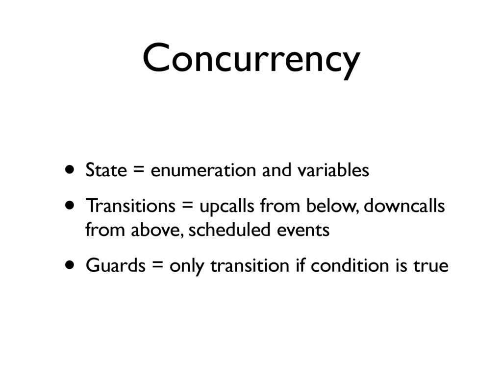 Concurrency • State = enumeration and variables...