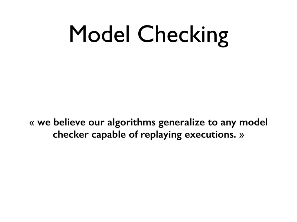 Model Checking « we believe our algorithms gene...