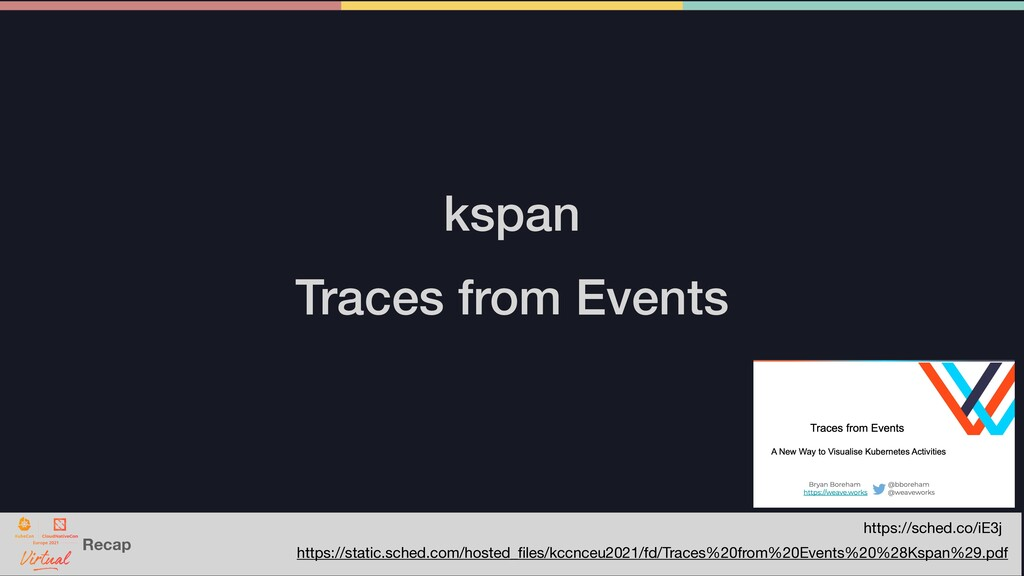 Recap kspan   Traces from Events https://static...