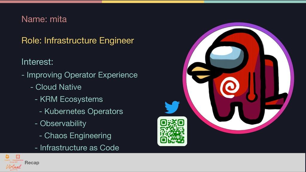 Recap Name: mita  Role: Infrastructure Engineer...