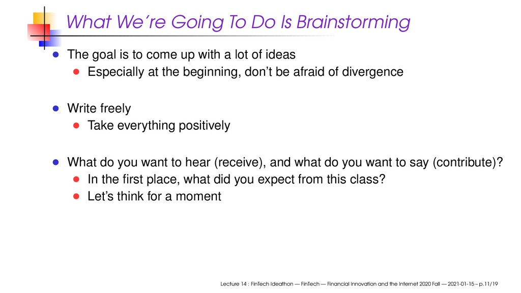 What We're Going To Do Is Brainstorming The goa...
