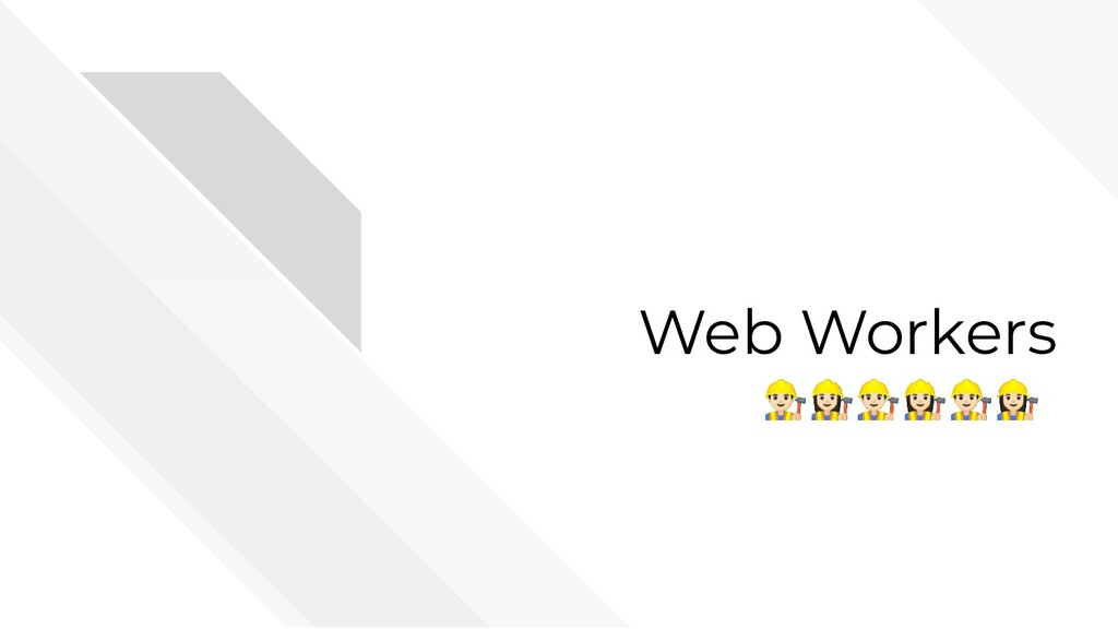 Web Workers ‍♂‍♀‍♂‍♀‍♂‍♀