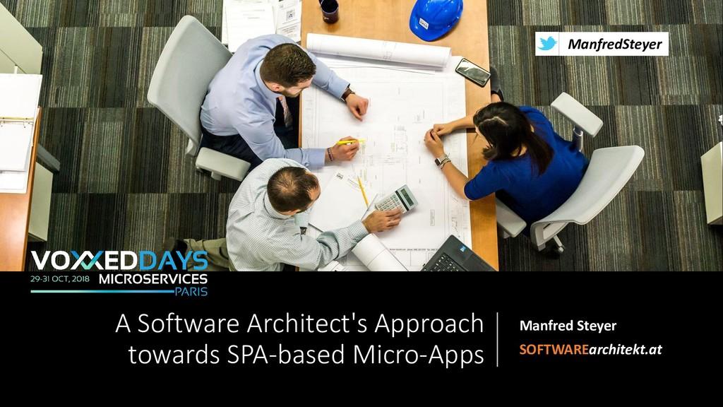 @ManfredSteyer A Software Architect's Approach ...