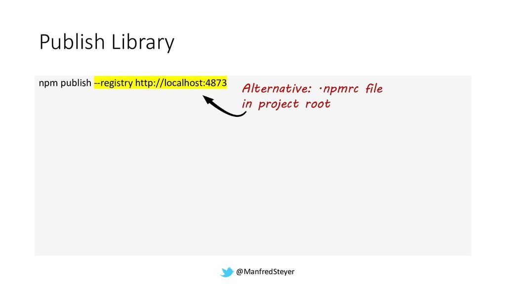 @ManfredSteyer Publish Library npm publish --re...