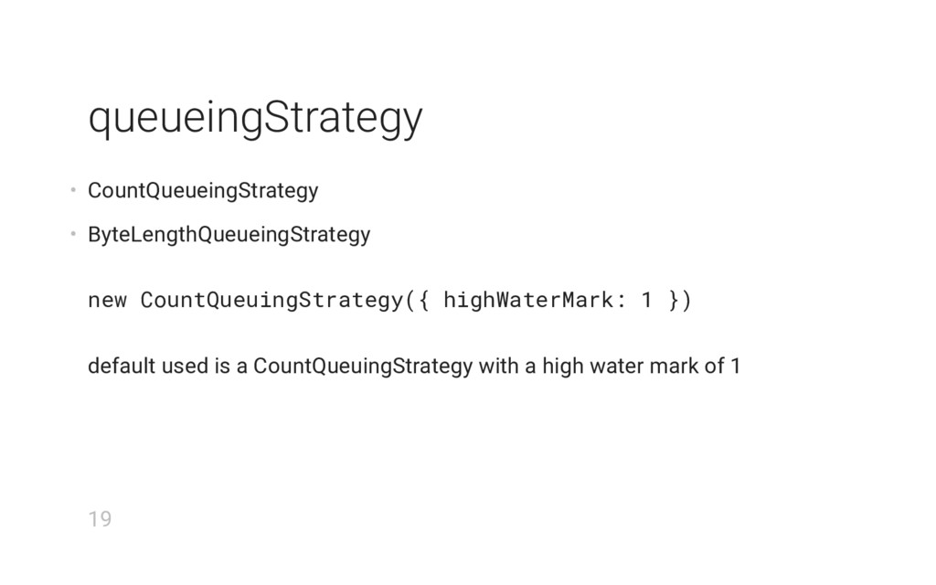 queueingStrategy • CountQueueingStrategy • Byte...