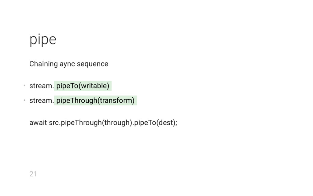 pipe Chaining aync sequence • stream. pipeTo(wr...