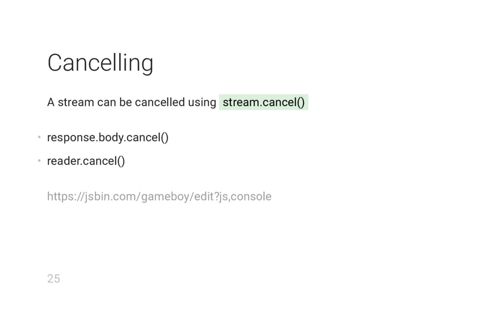 Cancelling A stream can be cancelled using stre...