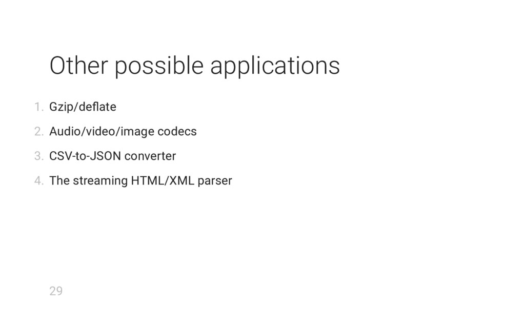 Other possible applications 1. Gzip/deflate 2. A...