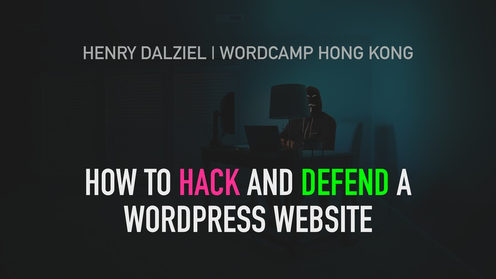 HOW TO HACK AND DEFEND A WORDPRESS WEBSITE HENR...