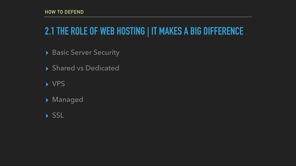 HOW TO DEFEND 2.1 THE ROLE OF WEB HOSTING | IT ...