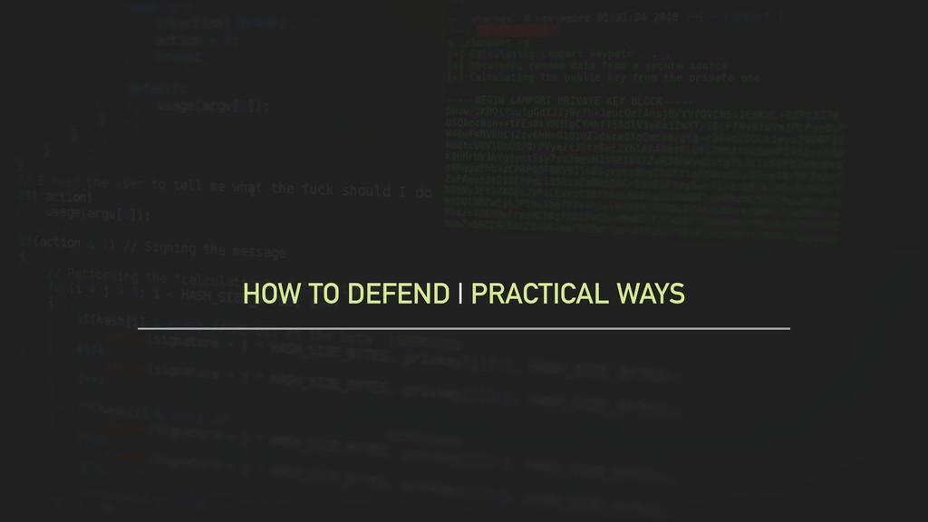 HOW TO DEFEND | PRACTICAL WAYS