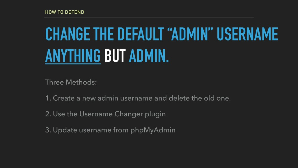 """HOW TO DEFEND CHANGE THE DEFAULT """"ADMIN"""" USERNA..."""