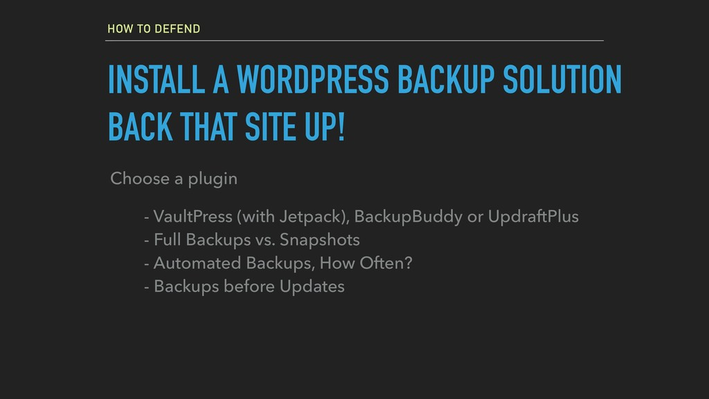 HOW TO DEFEND INSTALL A WORDPRESS BACKUP SOLUTI...