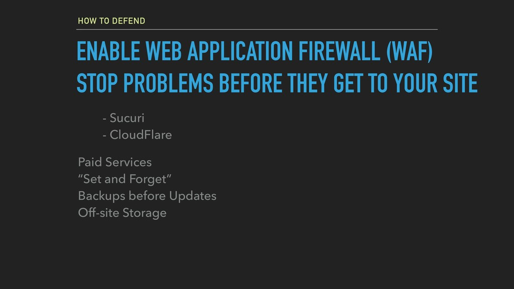 HOW TO DEFEND ENABLE WEB APPLICATION FIREWALL (...