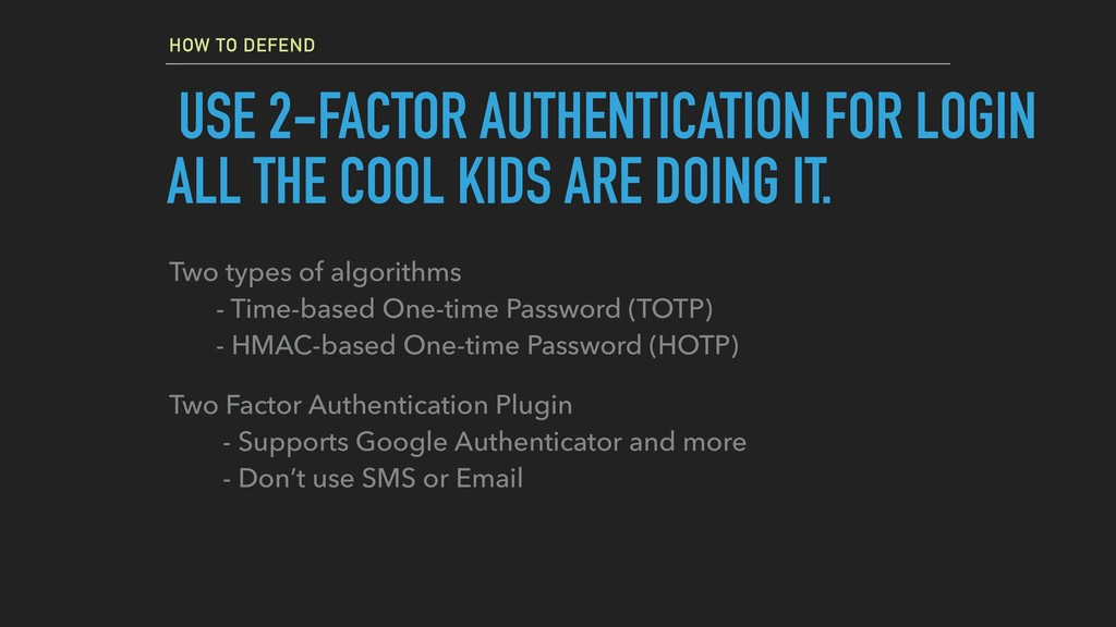 HOW TO DEFEND USE 2-FACTOR AUTHENTICATION FOR L...