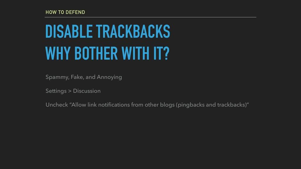 HOW TO DEFEND DISABLE TRACKBACKS WHY BOTHER WIT...