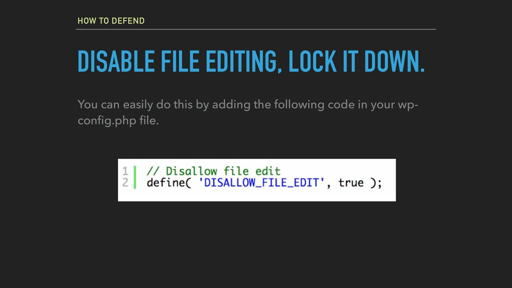 HOW TO DEFEND DISABLE FILE EDITING, LOCK IT DOW...