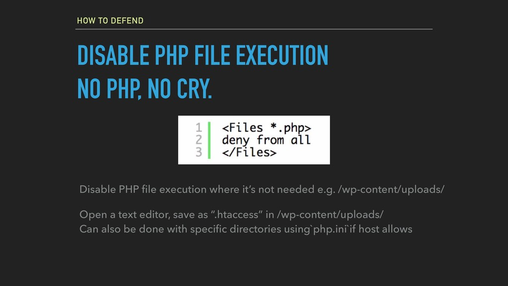 HOW TO DEFEND DISABLE PHP FILE EXECUTION NO PHP...