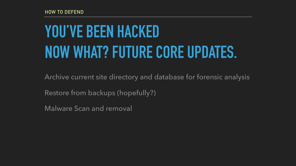 HOW TO DEFEND YOU'VE BEEN HACKED NOW WHAT? FUTU...