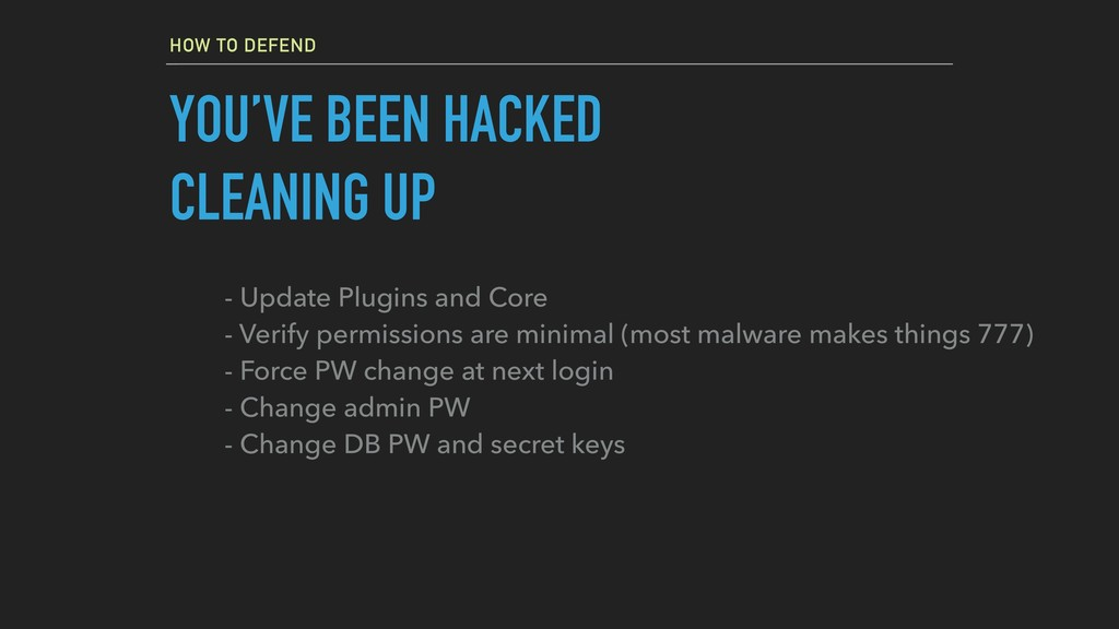HOW TO DEFEND YOU'VE BEEN HACKED CLEANING UP - ...