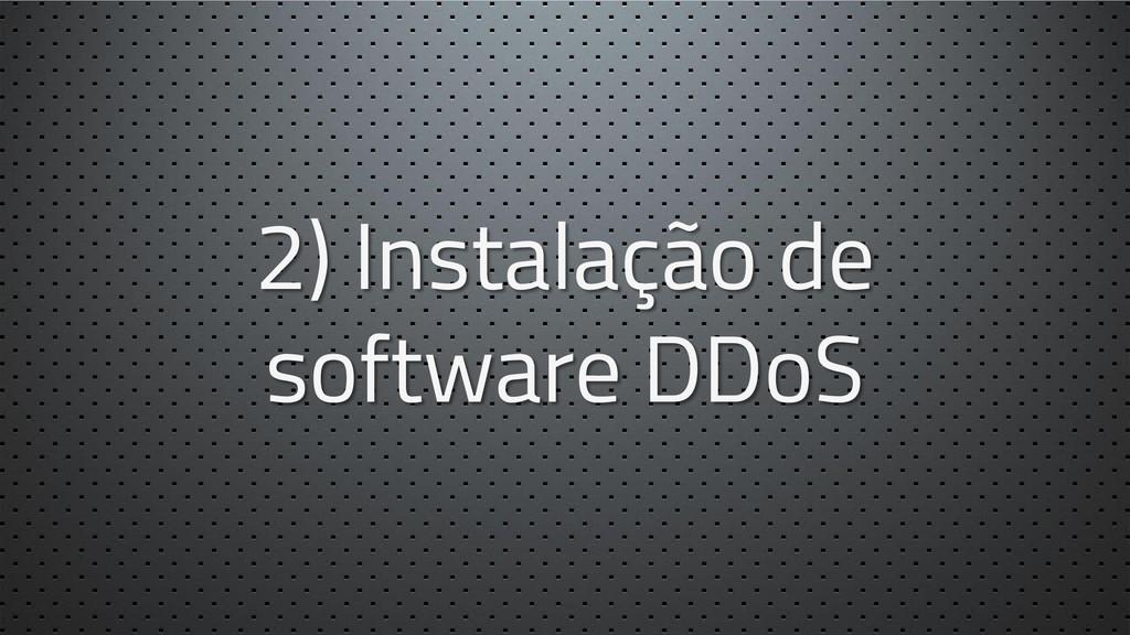 2) Instalação de software DDoS