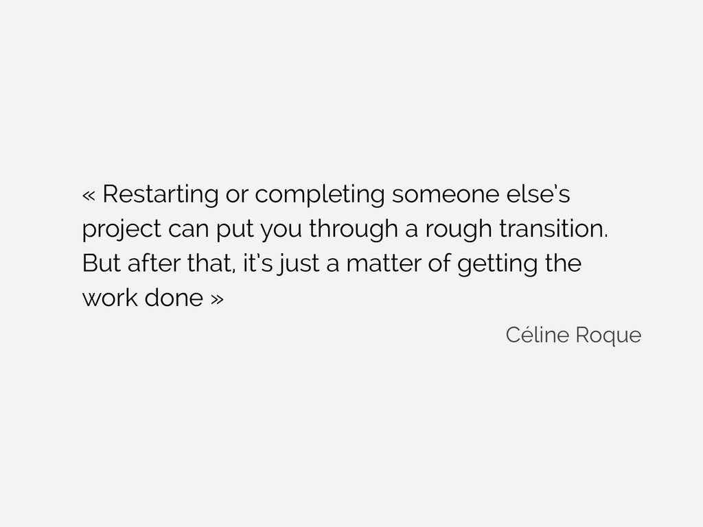 « Restarting or completing someone else's proje...
