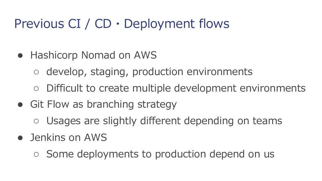 Previous CI / CD・Deployment flows ● Hashicorp N...