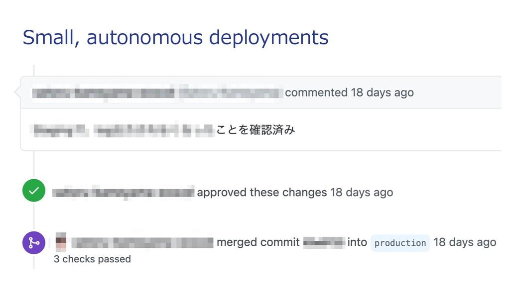 Small, autonomous deployments