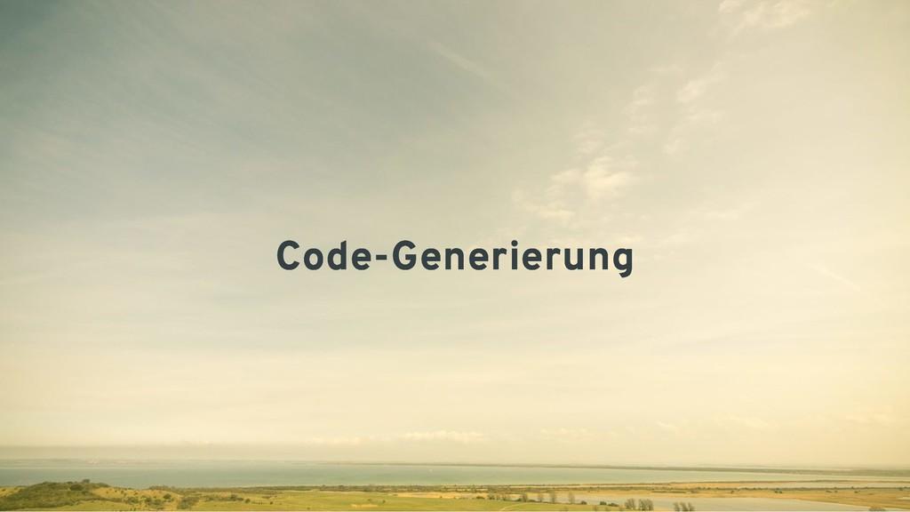 Code-Generierung Code-Generierung