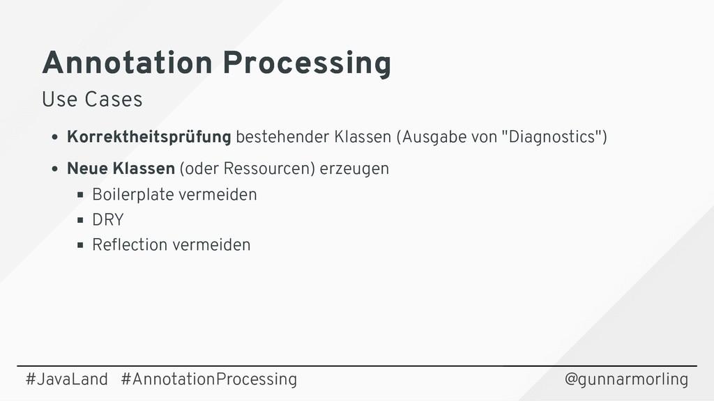 Annotation Processing Annotation Processing Use...