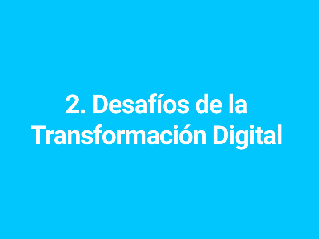2. Desafíos de la Transformación Digital