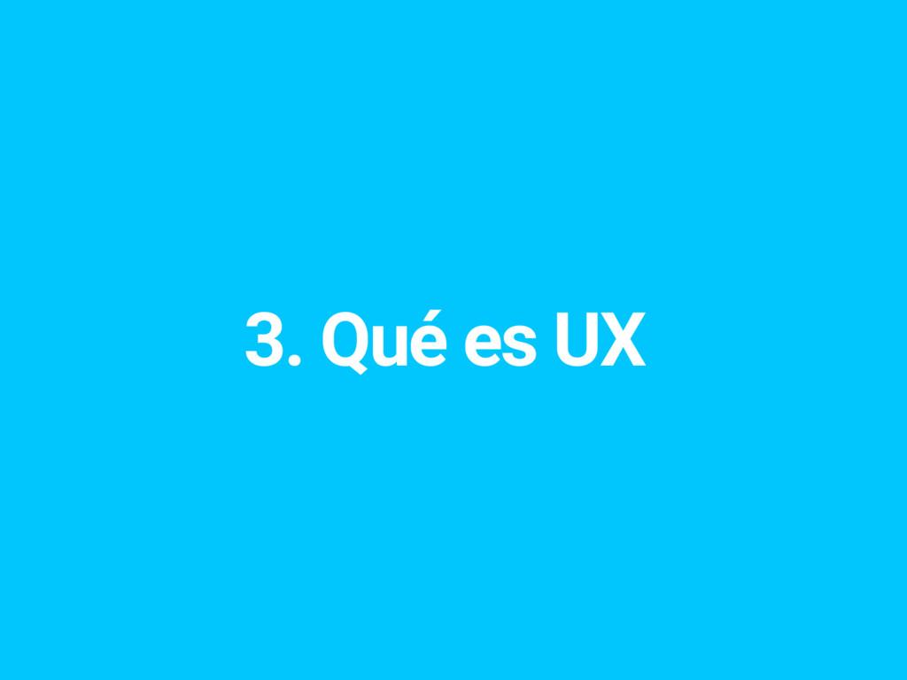 3. Qué es UX