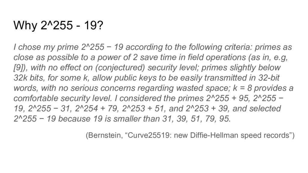 Why 2^255 - 19? I chose my prime 2^255 − 19 acc...