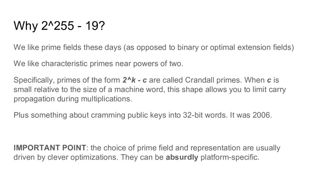 Why 2^255 - 19? We like prime fields these days...