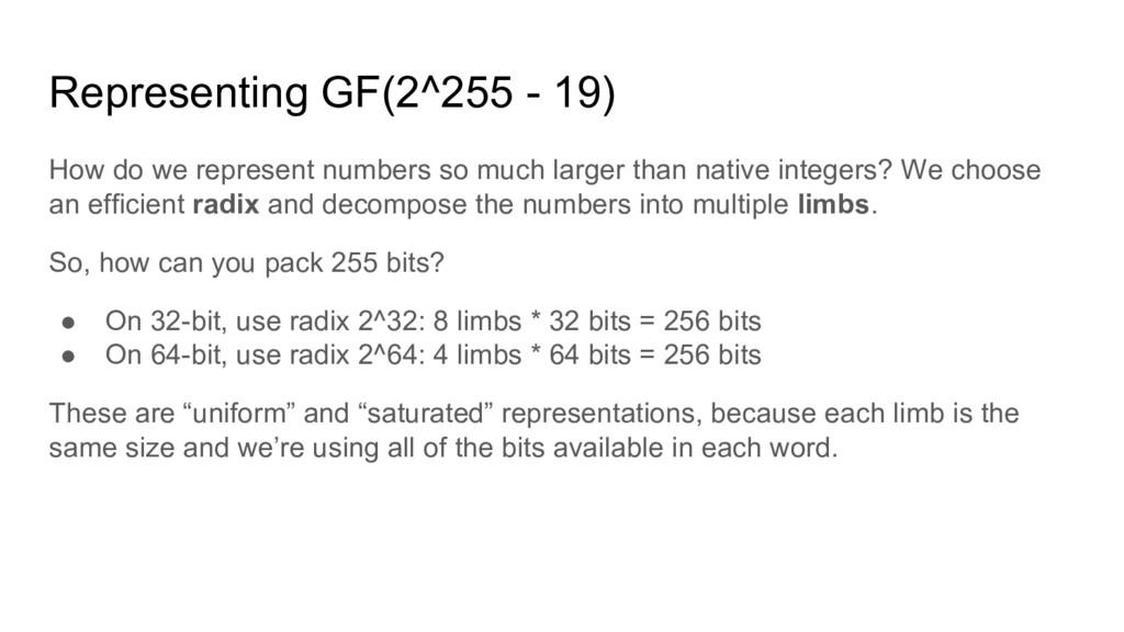 Representing GF(2^255 - 19) How do we represent...