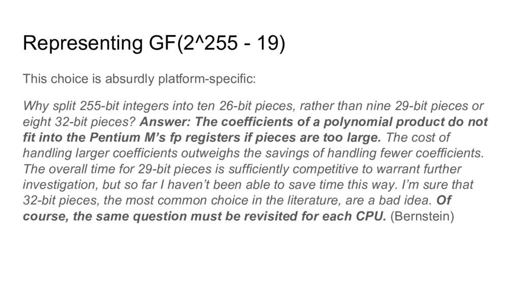 Representing GF(2^255 - 19) This choice is absu...