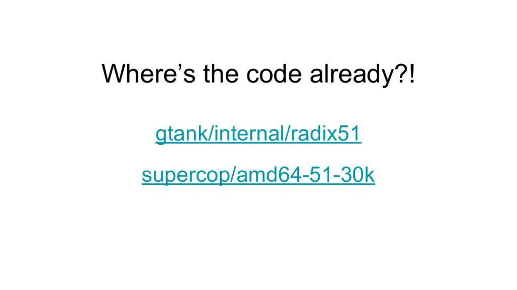Where's the code already?! gtank/internal/radix...
