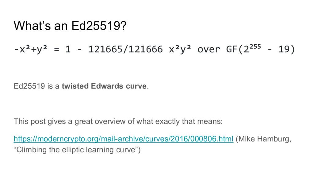 What's an Ed25519? -x²+y² = 1 - 121665/121666 x...