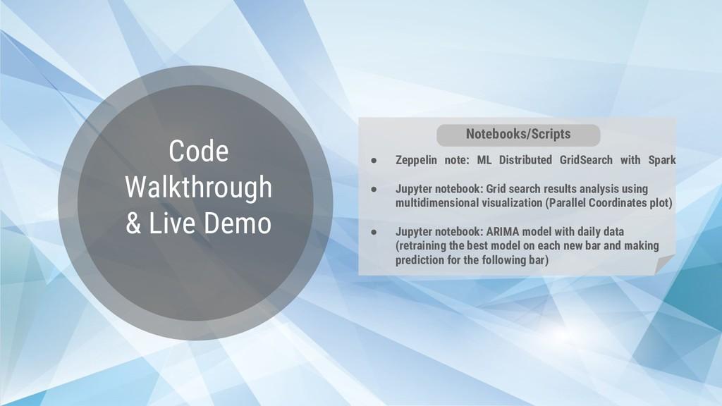 Code Walkthrough & Live Demo ● Zeppelin note: M...