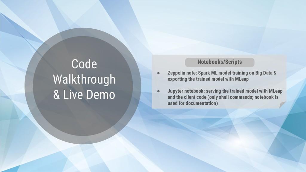 Code Walkthrough & Live Demo ● Zeppelin note: S...