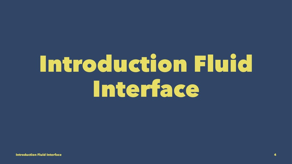 Introduction Fluid Interface Introduction Fluid...