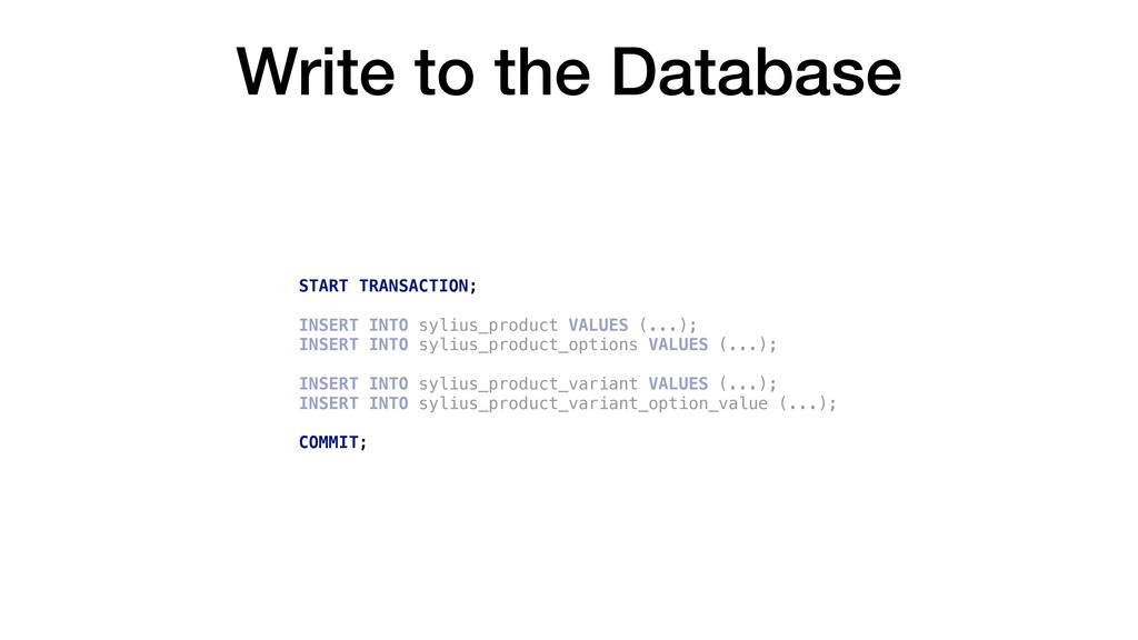 Write to the Database INSERT INTO sylius_produc...