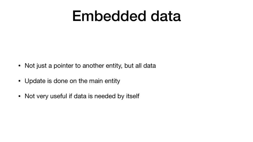 Embedded data • Not just a pointer to another e...