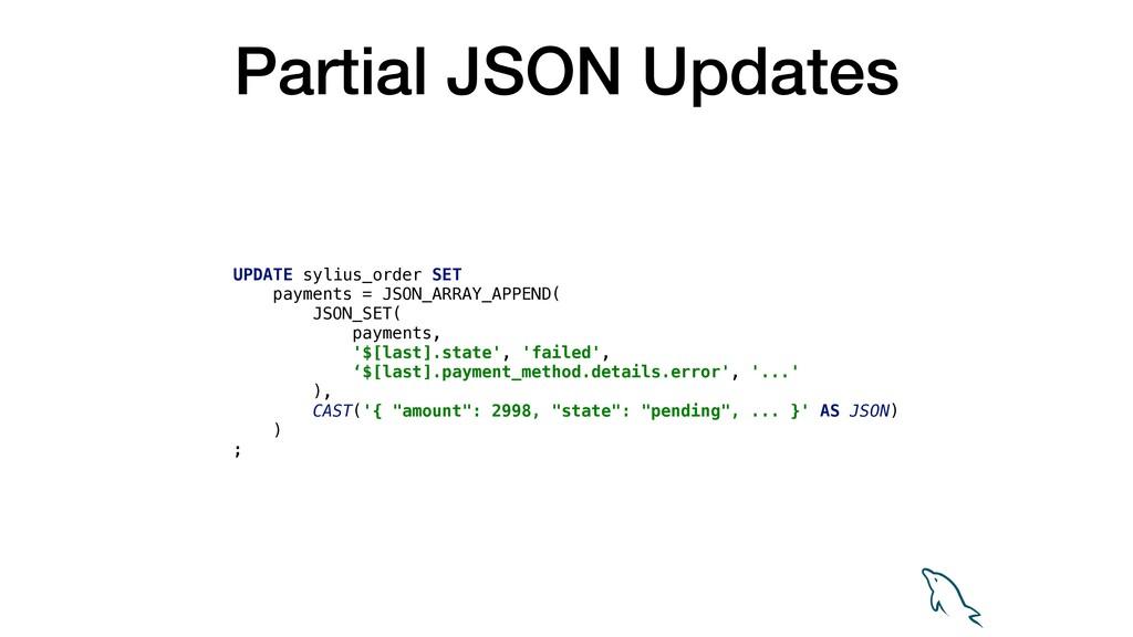 Partial JSON Updates UPDATE sylius_order SET pa...