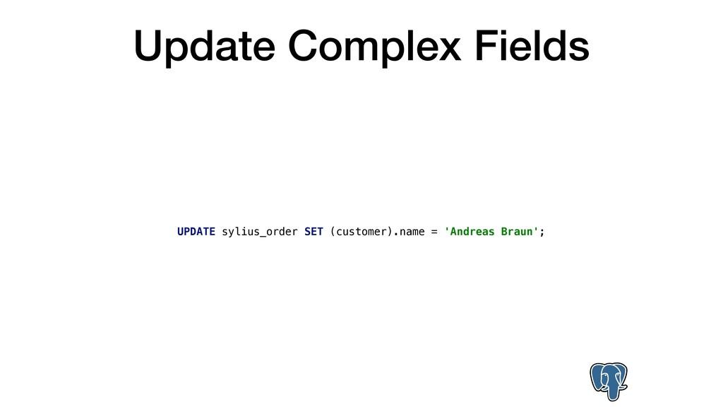 Update Complex Fields UPDATE sylius_order SET (...